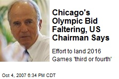 Chicago's Olympic Bid Faltering, US Chairman Says