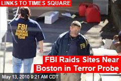 FBI Raids Homes Near Boston in Terror Probe