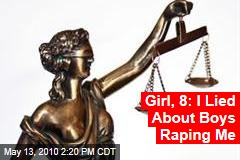 Girl, 8: I Lied About Boys Raping Me