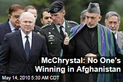 McChrystal: No One's Winning in Afghanistan