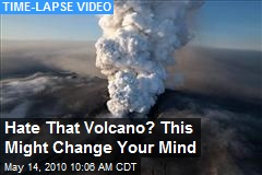 Hate That Volcano? This Might Change Your Mind