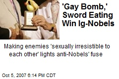 'Gay Bomb,' Sword Eating Win Ig-Nobels