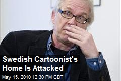 Swedish Cartoonist's Home Is Attacked