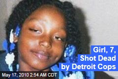 Girl, 7, Shot Dead by Detroit Cops