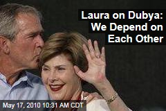 Laura on Dubya: We Depend on Each Other