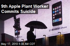 9th Apple Plant Worker Commits Suicide