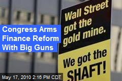 Congress Arms Finance Reform With Big Guns