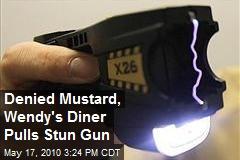 Denied Mustard, Wendy's Diner Pulls Stun Gun