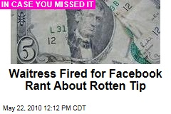 Waitress Fired for Facebook Rant About Rotten Tip