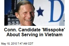Conn. Candidate 'Misspoke' About Serving in Vietnam