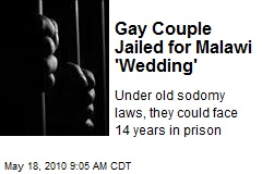 Gay Couple Jailed for Malawi 'Wedding'