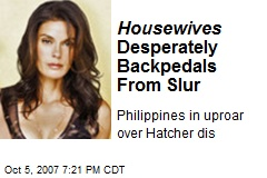 Housewives Desperately Backpedals From Slur