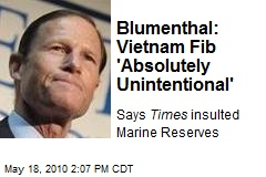 Blumenthal: Vietnam Fib 'Absolutely Unintentional'