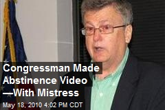 Congressman Made Abstinence Video —With Mistress