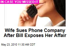 Wife Sues Phone Company After Bill Exposes Her Affair