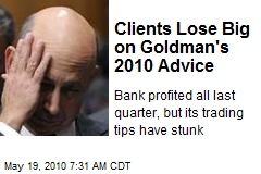 Clients Lose Big on Goldman's 2010 Advice