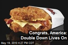 Congrats, America: Double Down Lives On