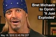 Bret Michaels to Oprah: 'It Just Exploded'