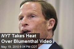 NYT Takes Heat Over Blumenthal Video