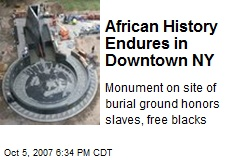 African History Endures in Downtown NY