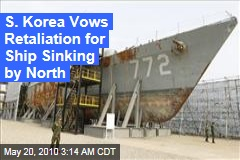 S. Korea Vows Retaliation for Ship Sinking by North