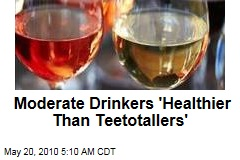 Moderate Drinkers 'Healthier Than Teetotallers'