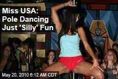 Miss USA: Pole Dancing Just 'Silly' Fun