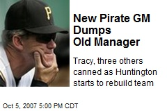 New Pirate GM Dumps Old Manager