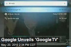 Google Unveils 'GoogleTV'