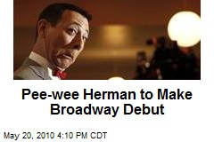 Pee-wee Herman to Make Broadway Debut