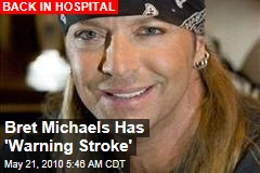 Bret Michaels Has 'Warning Stroke'