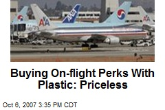 Buying On-flight Perks With Plastic: Priceless