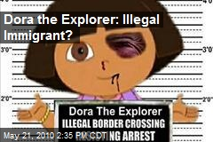 Dora the Explorer: Illegal Immigrant?