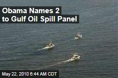 Obama Names 2 to Gulf Oil Spill Panel