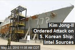 Kim Jong-il Ordered Attack on S. Korean Ship: Intel Sources