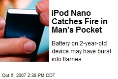 iPod Nano Catches Fire in Man's Pocket