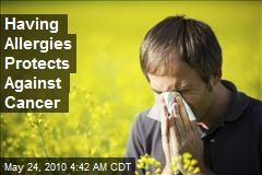 Having Allergies Protects Against Cancer