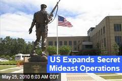 US Expands Secret Mideast Operations