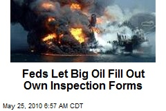 Feds Let Big Oil Fill Out Own Inspection Forms