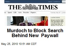 Murdoch to Block Search Behind New Paywall