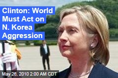 Clinton: World Must Act on N. Korea Aggression