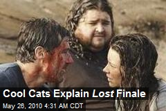 Cool Cats Explain Lost Finale
