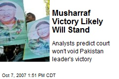Musharraf Victory Likely Will Stand