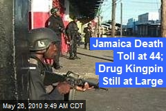 Jamaica Death Toll at 44; Drug Kingpin Still at Large