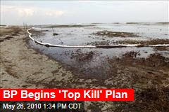 BP Begins 'Top Kill' Plan