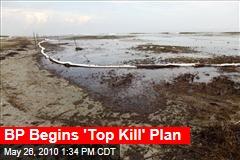 BP Begins 'Top Kill' Plan