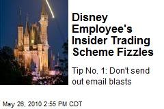 Disney Employee's Insider Trading Scheme Fizzles