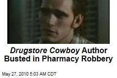 Drugstore Cowboy Author Busted in Pharmacy Robbery