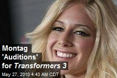 Montag 'Auditions' for Transformers 3