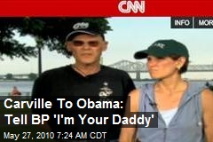 Carville To Obama: Tell BP 'I'm Your Daddy'